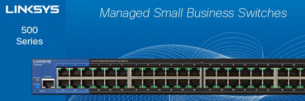 Linksys Managed Switches 500 Series